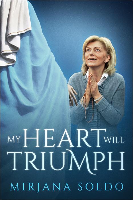 Copertina del libro autobiografico di Mirjana - Foto di myheartwilltriumph.com - Tutti i diritti riservati